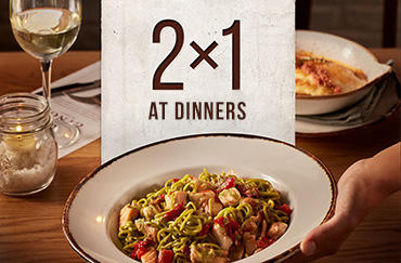 LAST DAYS OF 2x1 AT DINNERS FROM SUNDAY TO THURSDAY